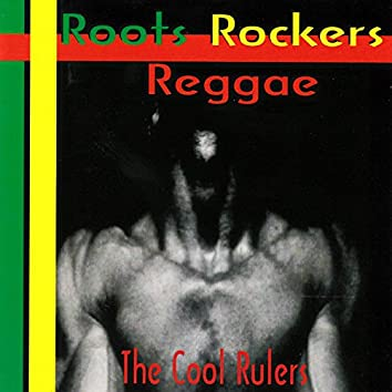 Roots Rockers Reggae