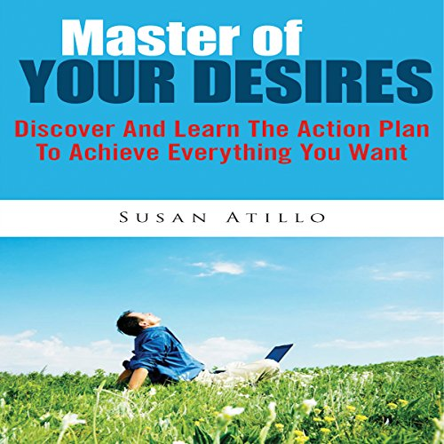 Master Of Your Desires: Discover And Learn The Action Plan To Achieve Everything You Want Titelbild