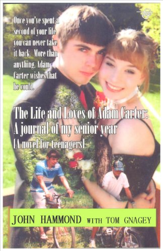The LIfe and Loves of Adam Carter: a journal of my senior year (English Edition)