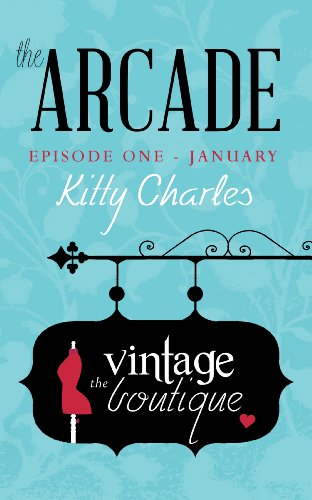 The Arcade: Episode 1, January, The Vintage Boutique (English Edition)