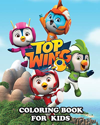 Top Wing Coloring Book for Kids: Great Activity Book to Color All Your Favorite Top Wing Characters