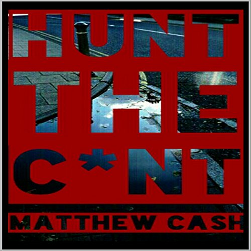 Hunt the C*nt audiobook cover art