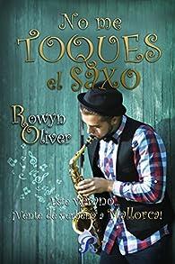 No me toques el saxo par Rowyn Oliver
