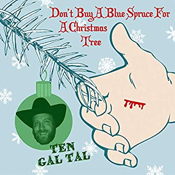 Don't Buy a Blue Spruce for a Christmas Tree