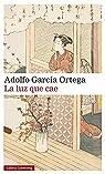 La luz que cae par García Ortega