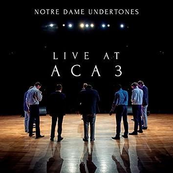 Live at ACA 3