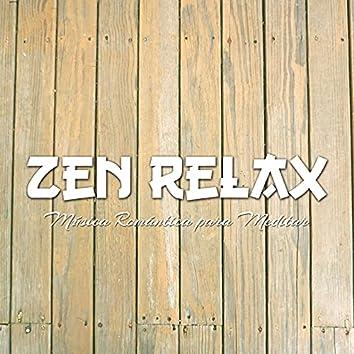 Zen Relax: Música Romántica para Meditar Online con Sonidos para Relaxar e Dormir
