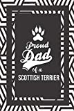 Proud Dad Of A Scottish Terrier: Pet Dad Gifts For Fathers Journal Lined Notebook To Write In