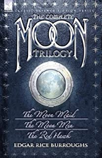 The Complete Moon Trilogy: The Moon Maid, The Moon Men & The Red Hawk