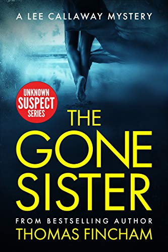 The Gone Sister: A Private Investigator Mystery Series of Crime and Suspense (Lee Callaway Book 2)