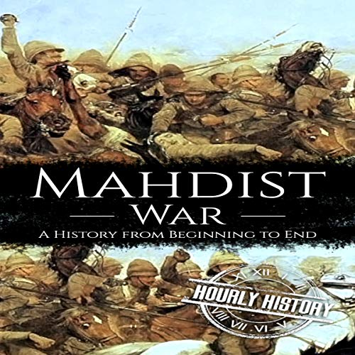 Mahdist War Audiobook By Hourly History cover art