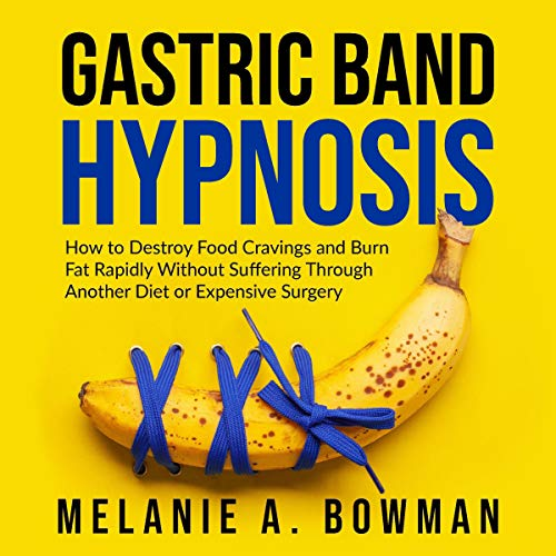 Gastric Band Hypnosis Audiobook By Melanie A. Bowman cover art