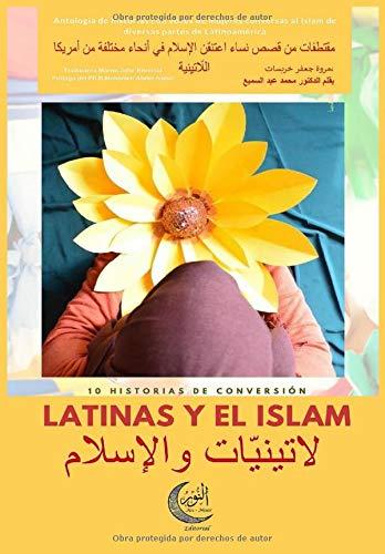 Latinas y el Islam, árabe y español: Antología de historias con voces de mujeres conversas al Islam de diversas partes de Latinoamérica.