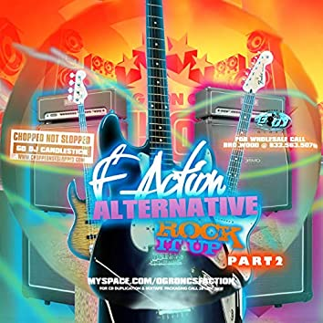 Go-DJ O.G. Ron C Presents: F-Action Alternative Rock It Up, Pt. 2