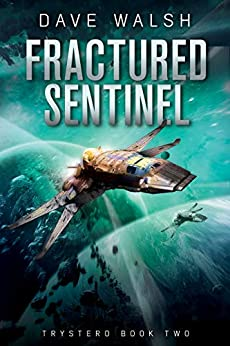 Fractured Sentinel (Trystero Book 2) by [Dave Walsh]