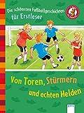 Die schönsten Fußballgeschichten für Erstleser. Von Toren, Stürmern und echten Helden: Der Bücherbär. Sammelband. 1. Klasse: