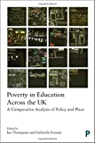 Poverty in Education Across the UK: A Comparative Analysis of Policy and Place