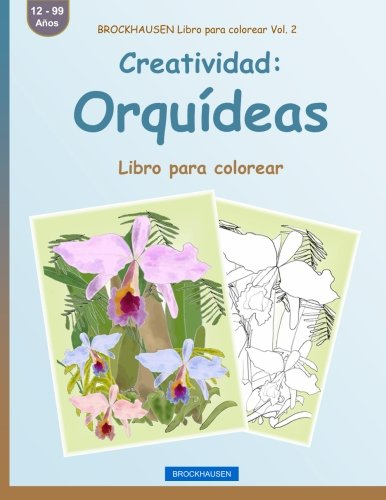 BROCKHAUSEN Libro para colorear Vol. 2 - Creatividad: Orquídeas: Libro para colorear: Volume 2