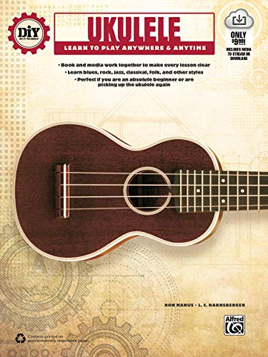 Download DIY Ukulele: Learn to Play Anywhere & Anytime (Diy (Do It Yourself)) 1470611376