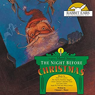 The Night Before Christmas                   By:                                                                                                                                 Clement C. Moore                               Narrated by:                                                                                                                                 Meryl Streep                      Length: 21 mins     49 ratings     Overall 4.0