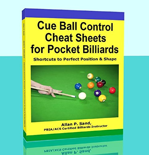 Cue Ball Control Cheat Sheets - Shortcuts to Perfect Position & Shape In Pool & Pocket Billiards (English Edition)