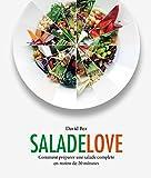 Salade love - Comment préparer une salade complète en moins de 20 minutes