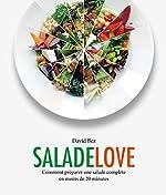 Salade love - Comment préparer une salade complète en moins de 20 minutes de David BEZ