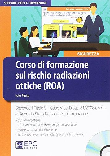 Corso di formazione sul rischio radiazioni ottiche (ROA). Secondo il Titolo VIII Capo V del D.Lgs....