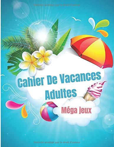 Cahier De Vacances Adultes Méga jeux: Cahier de vacances adultes et Enfants  | Méga jeux d'activités  | Solutions en fin de livre  | Grand format 21,59x27,94cm - 120 Pages