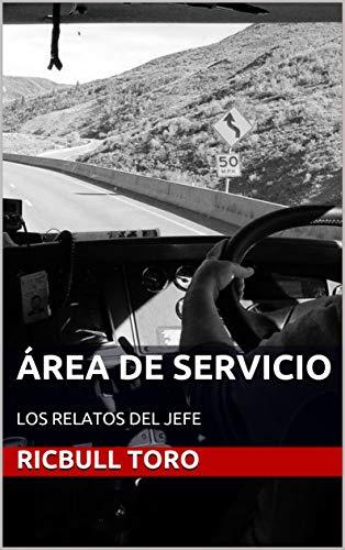 ÁREA DE SERVICIO: LOS RELATOS DEL JEFE (OSOS Y TOROS) de [RICBULL TORO]