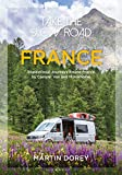 Take the Slow Road: France: Inspirational Journeys Round France by Camper Van and Motorhome