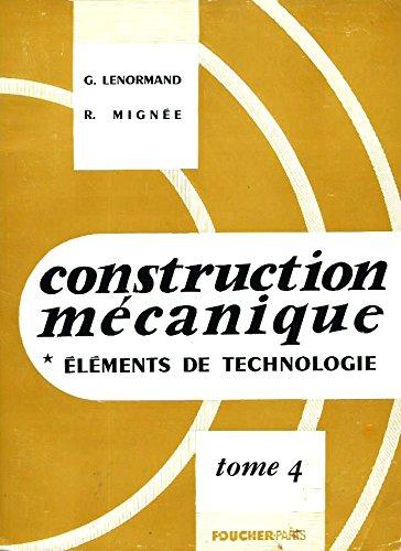 Construction mecanique - Elements de technologie - tome 4 - Organes de transformation des mouvements - Organes pour fluides PDF Books