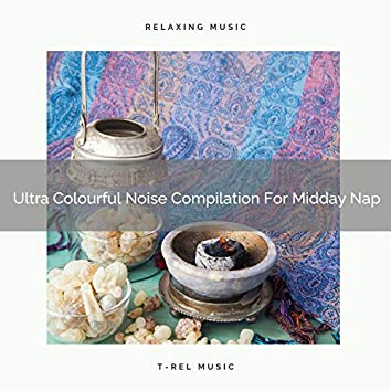 Ultra Colourful Noise Compilation For Midday Nap