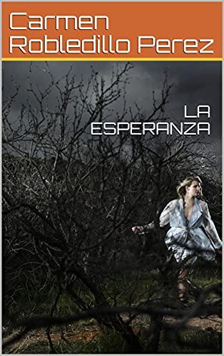 LA ESPERANZA (Spanish Edition)