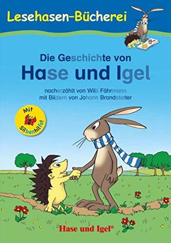 Die Geschichte von Hase und Igel / Silbenhilfe: Schulausgabe (Lesen lernen mit der Silbenhilfe)