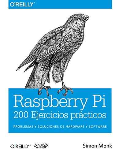 Raspberry Pi. 200 Ejercicios prácticos (O'reilly (anaya Multimedia))