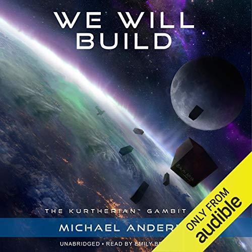 We Will Build: The Kurtherian Gambit, Book 8