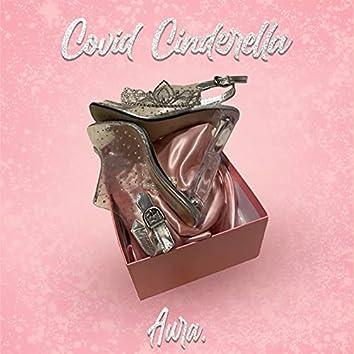 Covid Cinderella