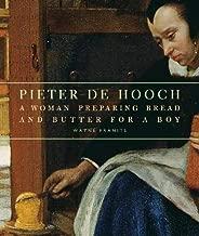 Pieter de Hooch: A Woman Preparing Bread and Butter for a Boy (Getty Museum Studies on Art)
