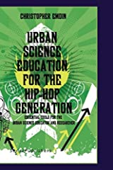 Urban Science Education for the Hip-Hop Generation (Cultural Perspectives in Science Education: Research Dialogs 01) Paperback