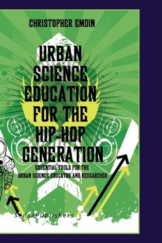 Urban Science Education For The Hip Hop Generation Cultural And Historical Perspectives On Science Education