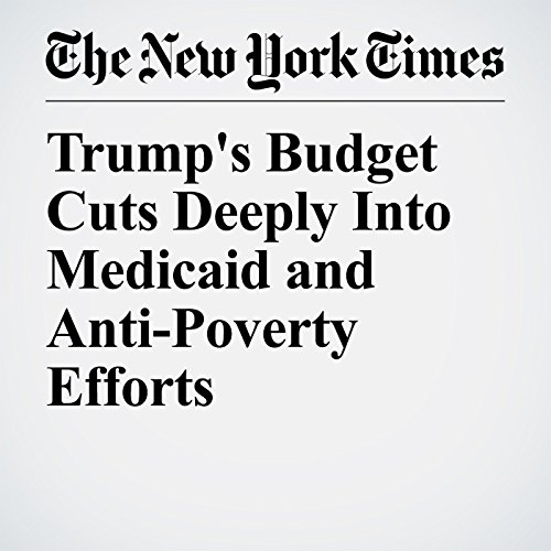 Trump's Budget Cuts Deeply Into Medicaid and Anti-Poverty Efforts copertina
