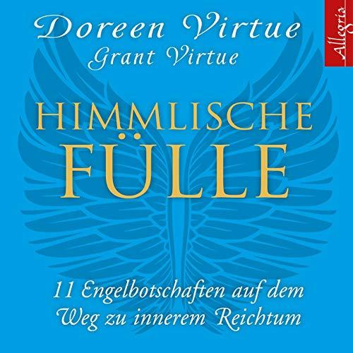 Himmlische Fülle: 11 Engelbotschaften auf dem Weg zu innerem Reichtum: 1 CD
