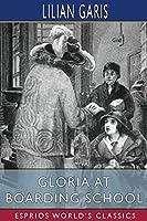 Gloria at Boarding School (Esprios Classics)