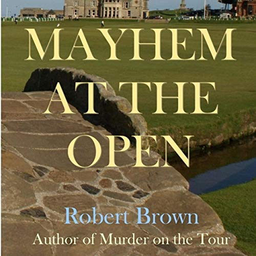 Mayhem at the Open audiobook cover art