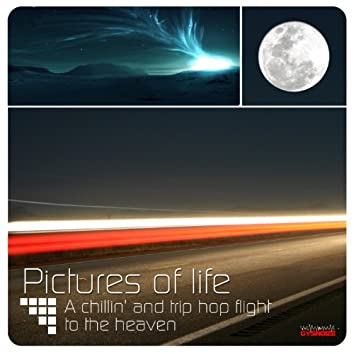 Pictures of Life a Chillin and Trip Hop Flight to the Heaven