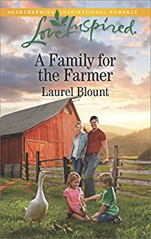 A Family for the Farmer: A Fresh-Start Family Romance (Love Inspired) by [Laurel Blount]