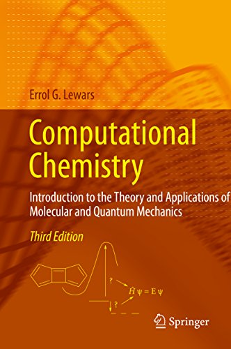 Computational Chemistry: Introduction to the Theory and Applications of Molecular and Quantum Mechanics (English Edition)