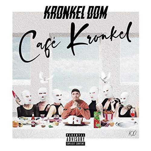Café Kronkel [Explicit]