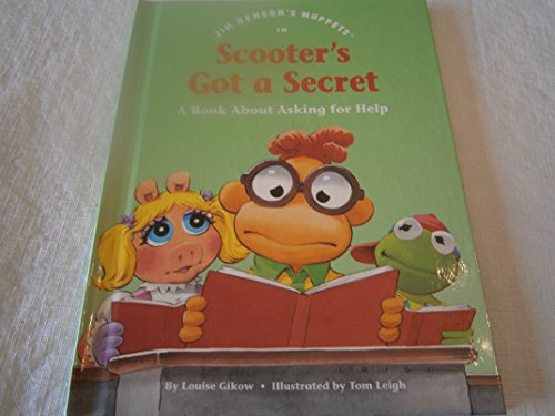Jim Henson's Muppets in Scooter's got a secret: A book about asking for help (Values to grow on)